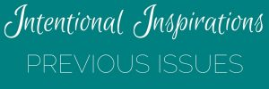 Intentional Inspirations Archive